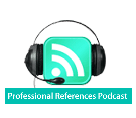 Professional References Podcast