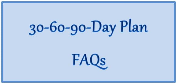 30-60-90-Day Plan FAQs