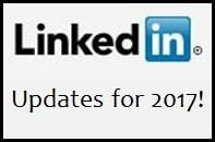 LinkedIn Changes for 2017 - What You Need to Know (and Do) Now