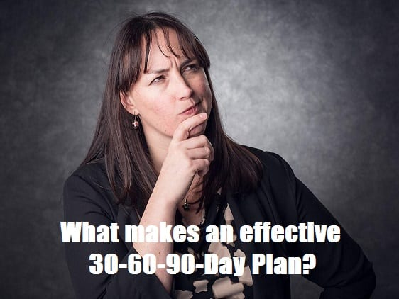 effective 30 60 90 day plan