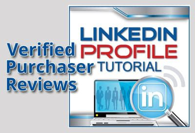 Verified Purchaser Reviews for LinkedIN Profile Tutorial
