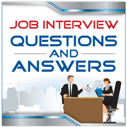 Job Interview Questions & Answers - Perfect Answers to the Toughest Job Interview Questions